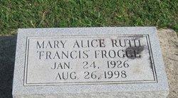 Mary Alice Ruth <i>Francis</i> Frogge