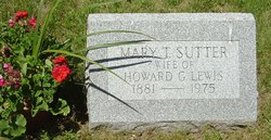 Mary T. <i>Sutter</i> Lewis