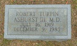 Dr Robert Turpin Ashurst, III