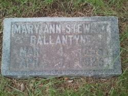Mary Ann <i>Stewart</i> Ballantyne