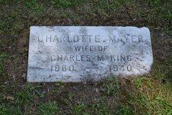 Charlotte <i>Mayer</i> King