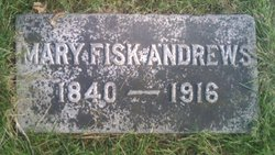Mary A. <i>Fisk</i> Andrews