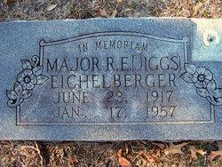 Maj R E <i>(Jiggs)</i> Eichelberger