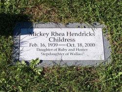 Mickey Rhea <i>Hendricks</i> Childress