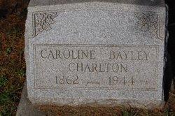 Caroline Maria <i>Bayley</i> Charlton