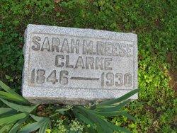 Sarah M. <i>Reese</i> Clarke