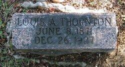 Louis A Thornton