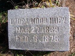 Laura <i>Wood</i> Huey
