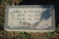 James M. Fischbach