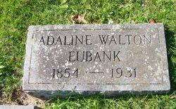 Adaline <i>Walton</i> Eubank
