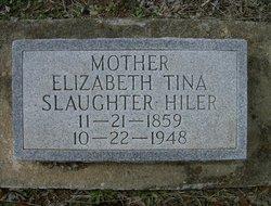 Elizabeth Tina Bettie <i>Slaughter</i> Hiler