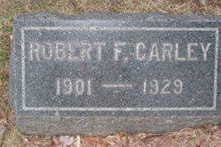 Robert F Carley