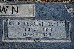 Ruth Deborah <i>Danley</i> Brown
