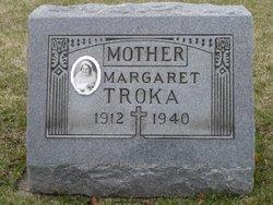 Margaret <i>Schmidt</i> Troka