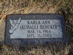 Karla Ann <i>Kuball</i> Bencker