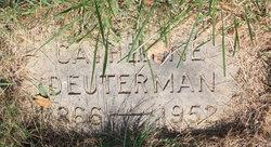 Catherine <i>Kahlert</i> Deuterman