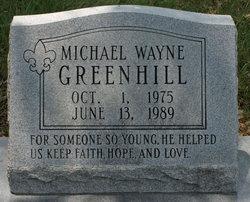 Michael Wayne Greenhill