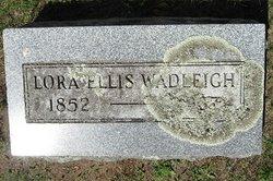 Lora B. <i>Ellis</i> Wadleigh