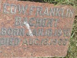 Edward Franklin E.F. Bachert