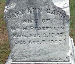 Mary Ann <i>Carr</i> Pfaefflin