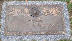 Michael A Adams, Sr