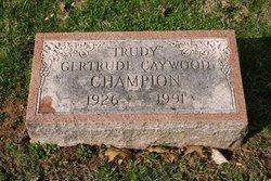 Gertrude Trudy <i>Caywood</i> Champion