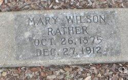 Mary Elizabeth <i>Wilson</i> Rather