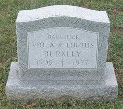 Viola R <i>Loftus</i> Burkley