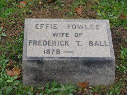 Effie M <i>Fowles</i> Ball