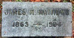James M Mathews