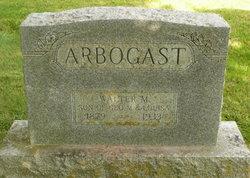 Walter M Arbogast