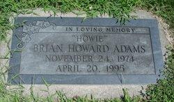 Brian Howard Howie Adams