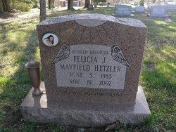 Felicia J <i>Mayfield</i> Hetzler