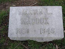 Martin L Maddux