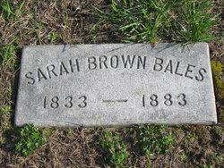 Sarah A <i>Brown</i> Bales