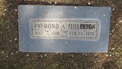 Raymond A. Fullerton