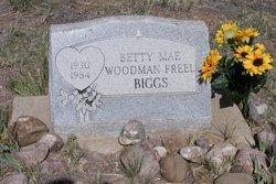 Betty Mae <i>Woodman</i> Freel - Biggs