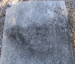 Martha Adelia Turner Mattie <i>Robinson</i> Heath