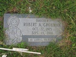 Robert A Grohman