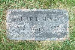 Walter E. Messig