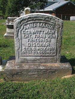 Anna Maria <i>Wittman</i> Dischar