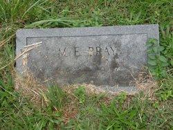 Melvin E Bray