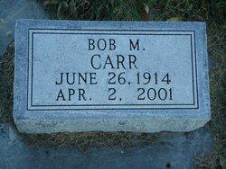 Bob M Carr