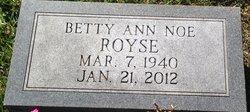 Betty Ann <i>Noe</i> Royse