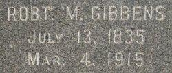 Robert M Gibbens