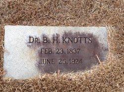 Dr B H Knotts, Sr