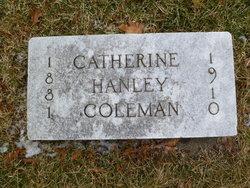 Catherine <i>Hanley</i> Coleman