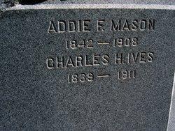 Adelaide F. Addie <i>Mason</i> Ives