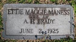 Ettie Maggie <i>Maness</i> Brady