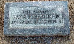 Sgt Raymond A Etherton, Jr